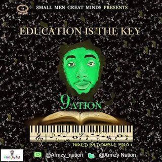 New Music :- 9ATION – EDUCATION IS THE KEY