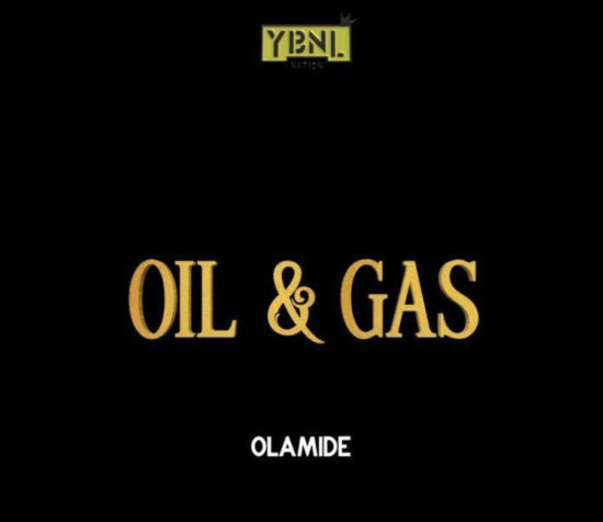 [ Music ] Olamide – Oil And Gas