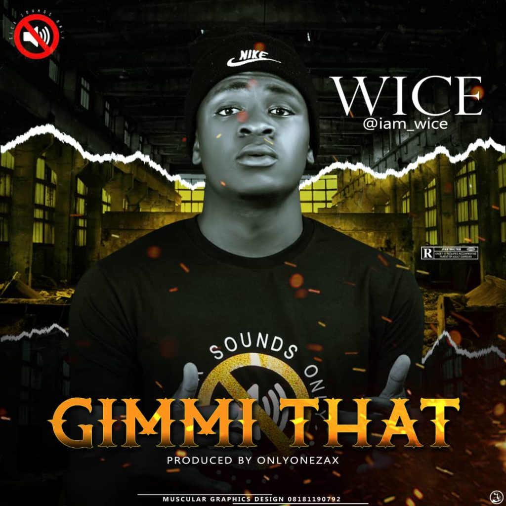 [Music] Wice — Gimmi that [Prod. by OnlyOneZax]
