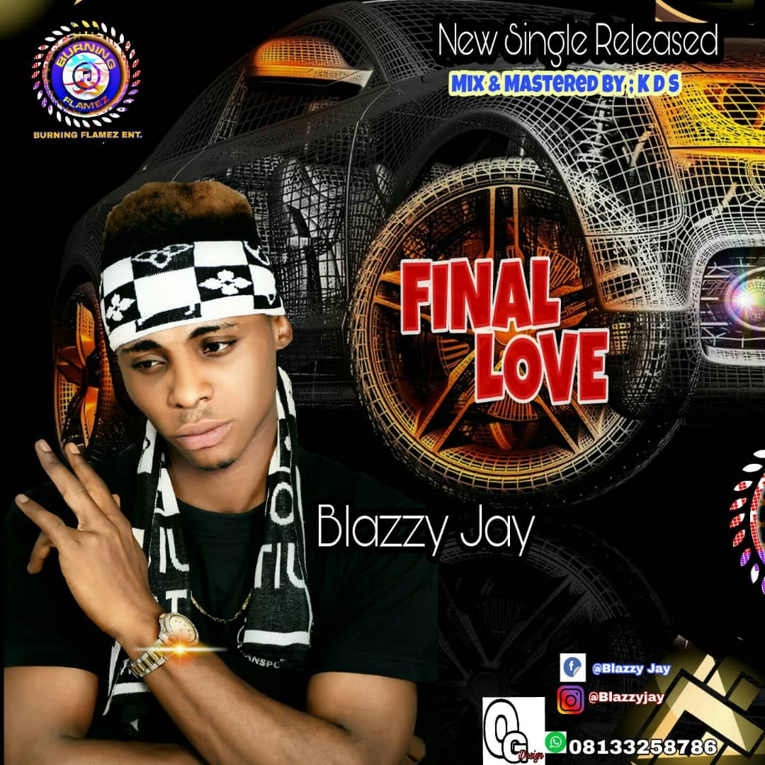DOWNLOAD MP3: Blazzy Jay – Final Love