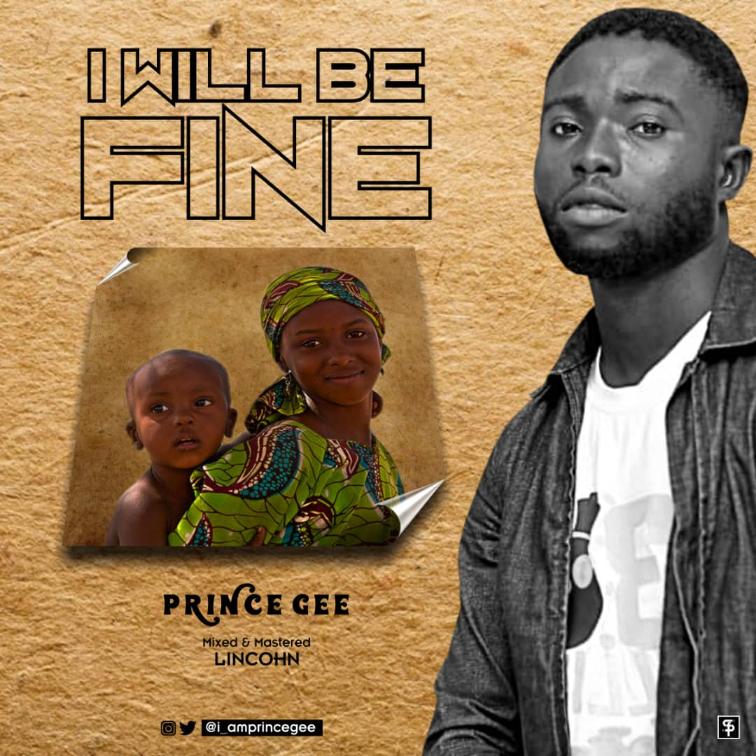 [Mp3] Prince Gee – I Will Be Fine