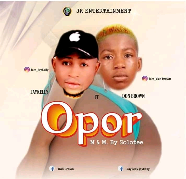 [Mp3] Jay Kelly Ft Don Brown – Opor