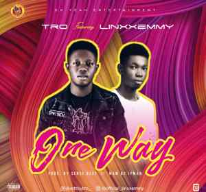 [Mp3] TRO Ft Linxxemmy- One Way