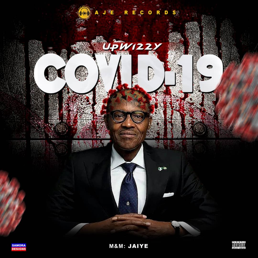 [Mp3] UPWIZZY – COVID-19 ( Freestyle)