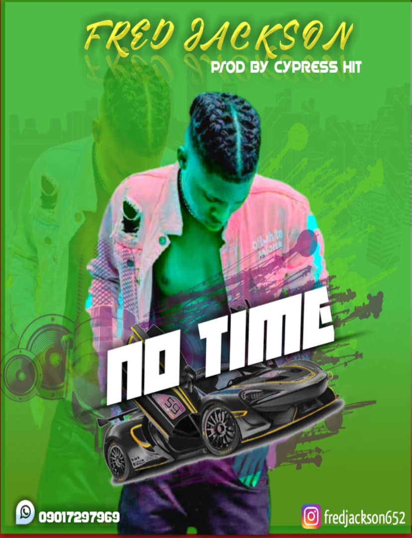 """Fred Jackson – """" No Time """" ( Prod By Cypress Hit )"""