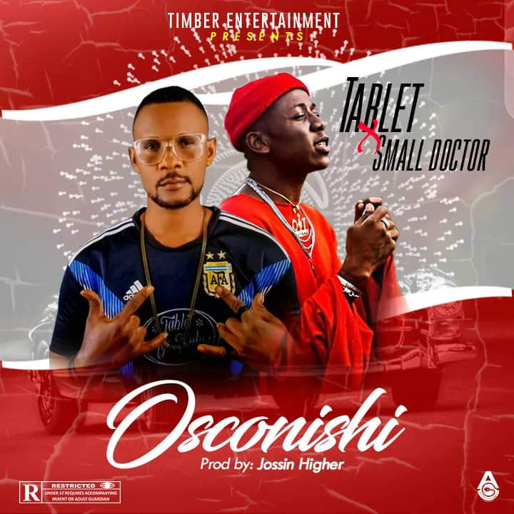[Music] Tablet ft Small Doctor – Osconishi