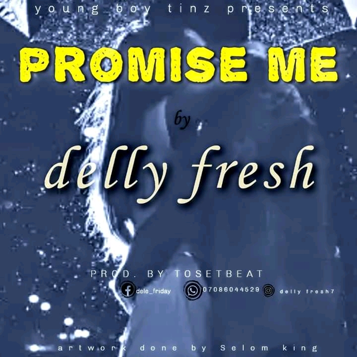 Delly Fresh – Promise Me ( Prod By Toset Beat )