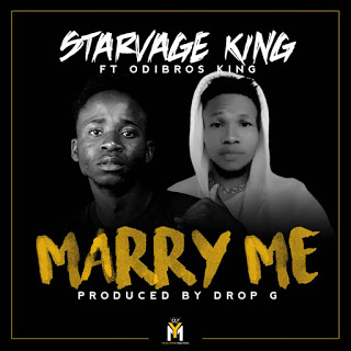 Music] Starvage King ft King Odibros – Marry Me