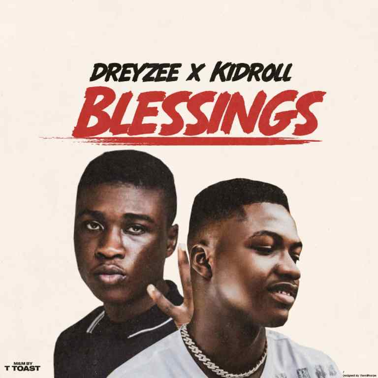 Download Mp3 : Dreyzee ft Kidroll – Blessings