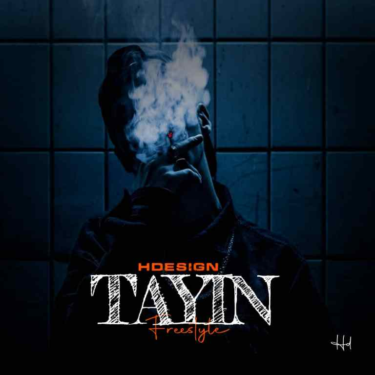 FAST DOWNLOAD: HDesign – Tayin (Freestyle)