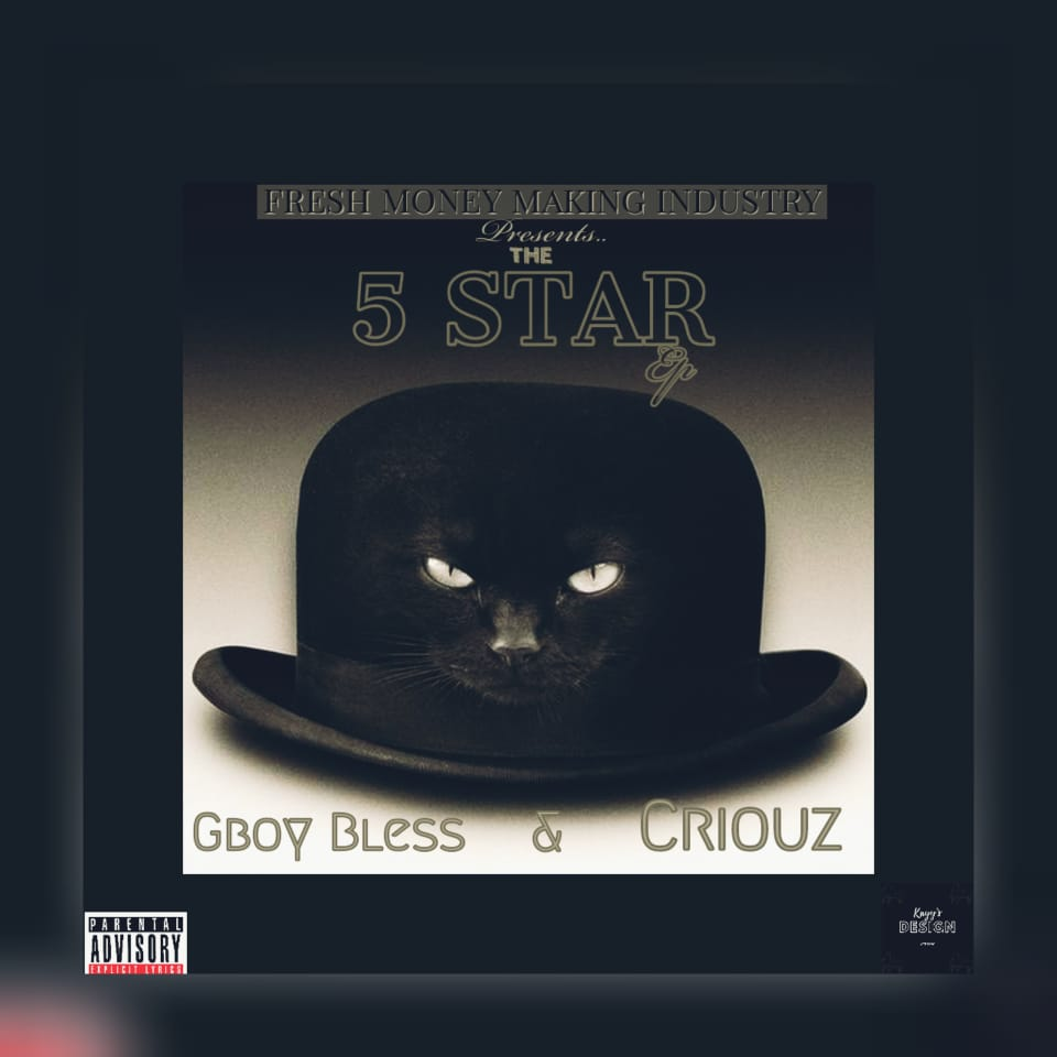 Gboy Bless & Criouz – 5 Star Rating [ EP ]