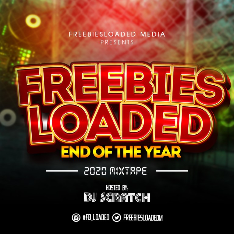DOWNLOAD MIXTAPE: Freebiesloaded End Of The Year Mix 2020 Hosted By Dj Scratch