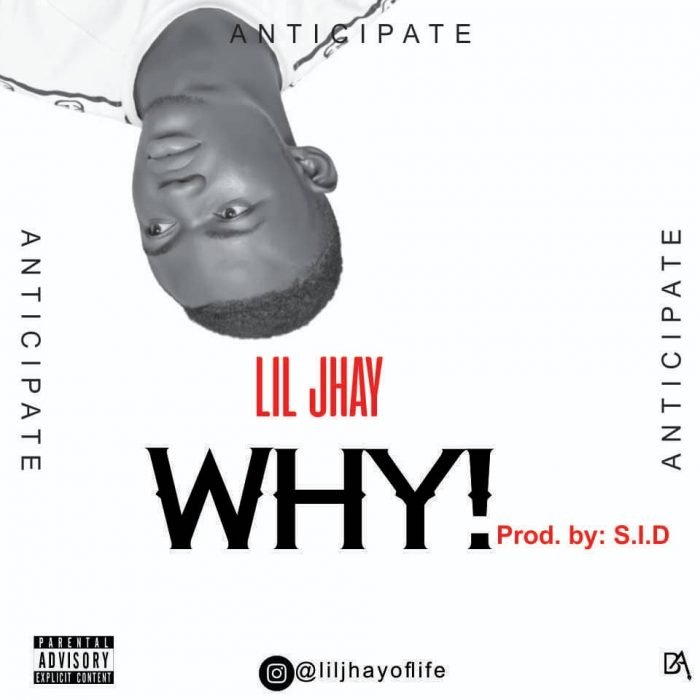 Lil Jhay – Why (Mp3 Download)