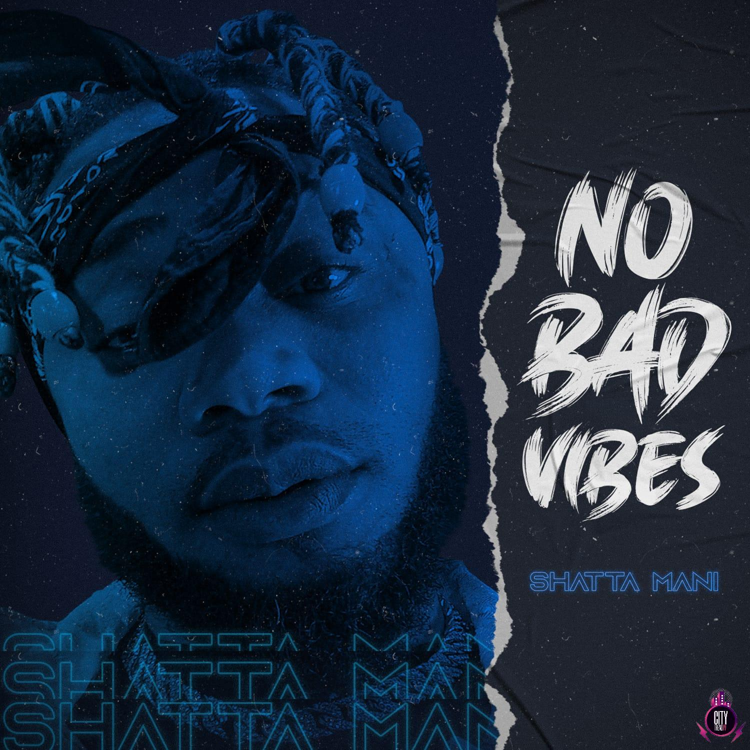 Download Shatta Mani – No Bad Vibes (Complete EP)