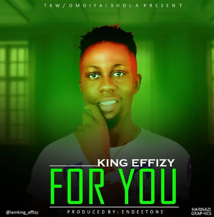 [Music] King Effizy – For You