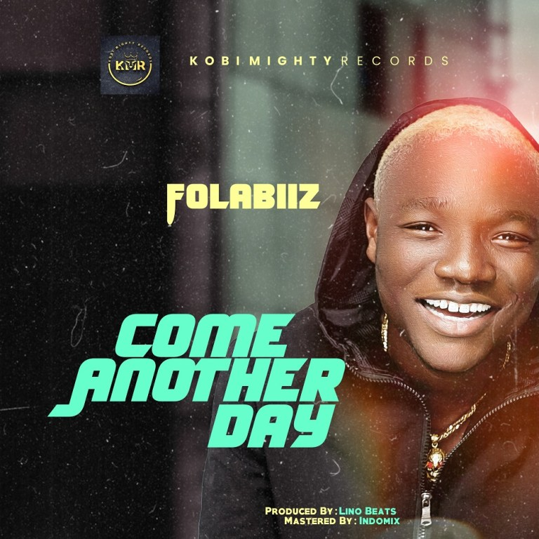 Folabiiz – Come Another Day (Prod. Lino Beats)