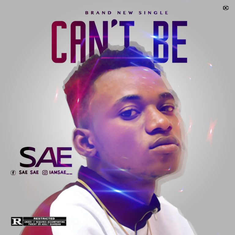 [Music] Sae – Can't Be