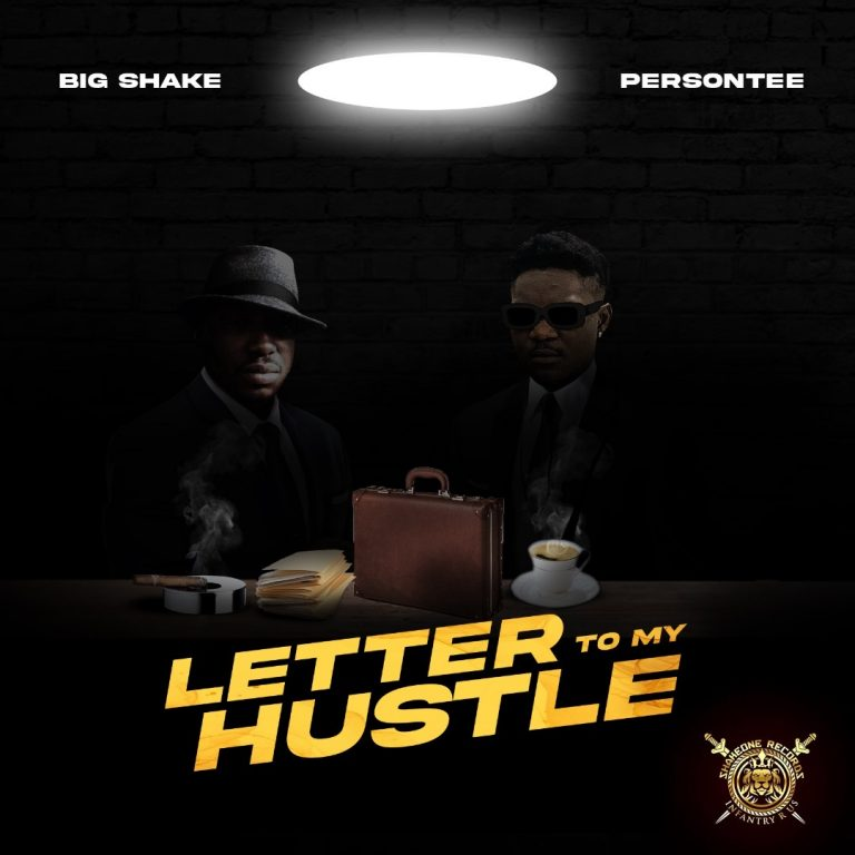 Big Shake ft PersonTee – Letter To My Hustle