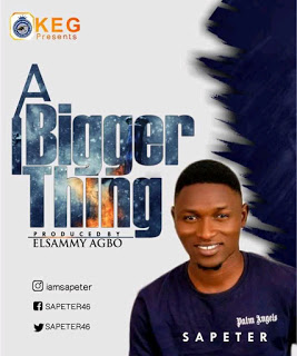GOSPEL: Sa_Peter – A Bigger Thing (Prod By Elsammy)