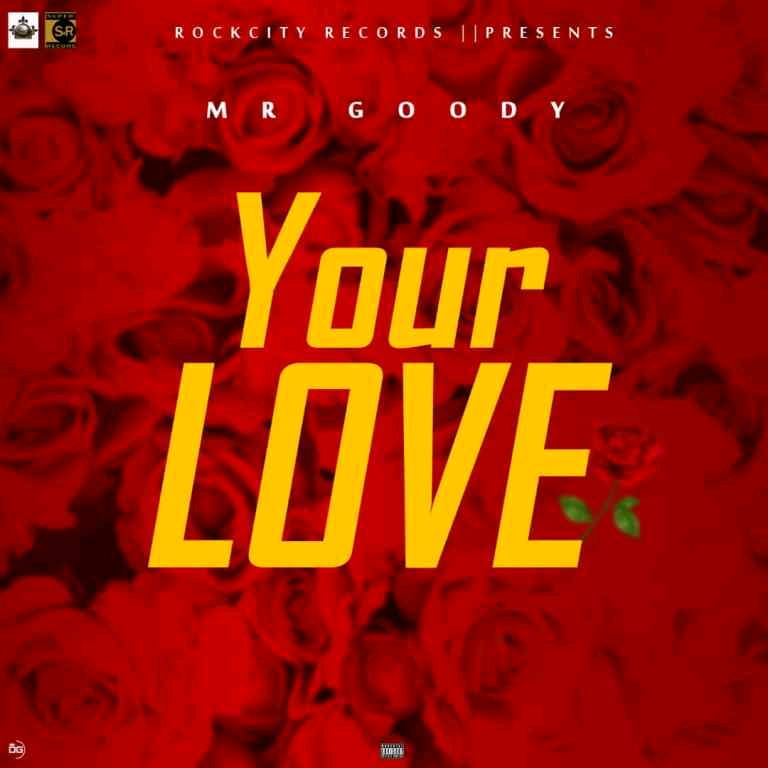 [Music] Mr Goody – Your Love