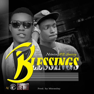 [Music] Nsinice – Blessing ft. Ab Nazzy