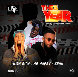 [Music] Niga Rich – This Year ft. Hopzy & Keini (prod. by TooLife)