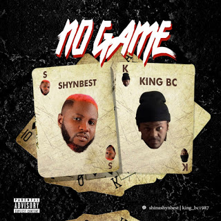 [Music] Shynbest ft. King BC – No Games