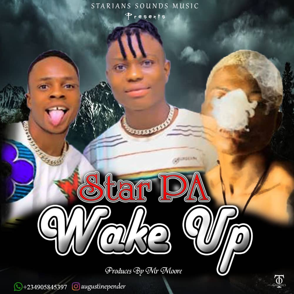 Star PA – Wake Up ( Prod By Mr Moore )