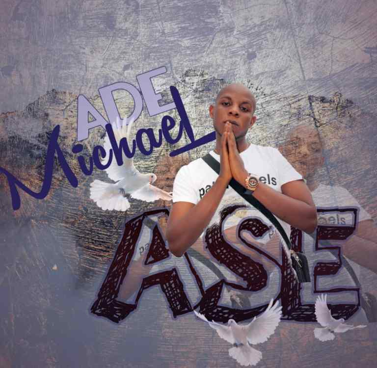 MP3: Ade Michael – ASE Audio Download