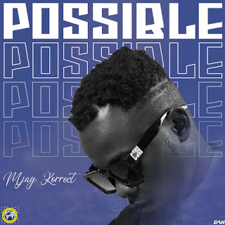 DOWNLOAD MUSIC: Mjay Korrect – Possible Prod by Emmdizzle