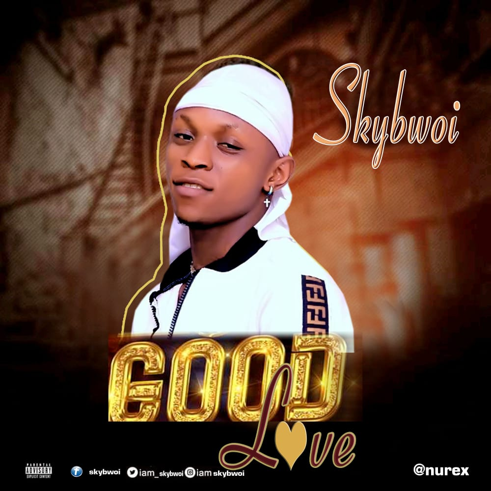 Skybwoi – Good Love ( Prod by Yungswag ) Mp3 Download