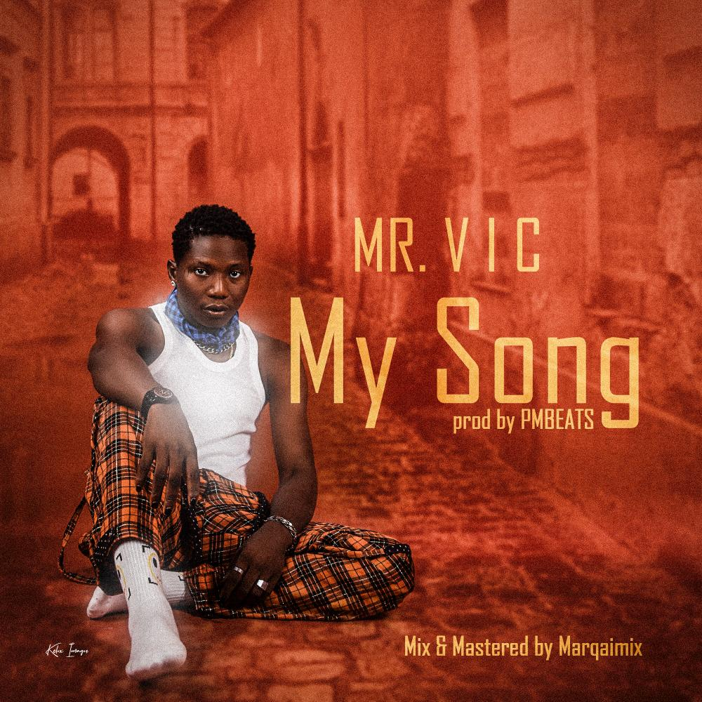 Mr V.ic – My song ( prod by Pmbeats ) Mp3 Download