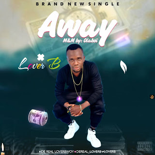 """FAST DOWNLOAD: Lover B – """"Away"""""""
