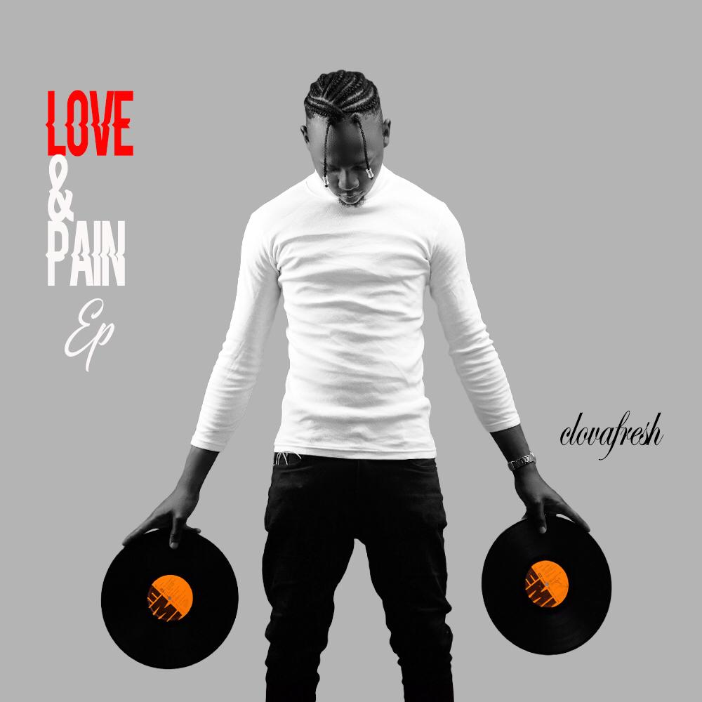 Music Ep: Clovafresh_ Love and pain
