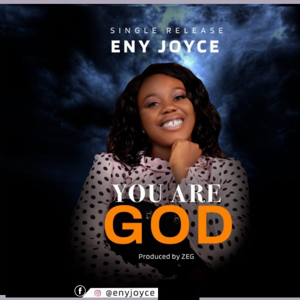 DOWNLOAD Music: Eny Joyce – You are God