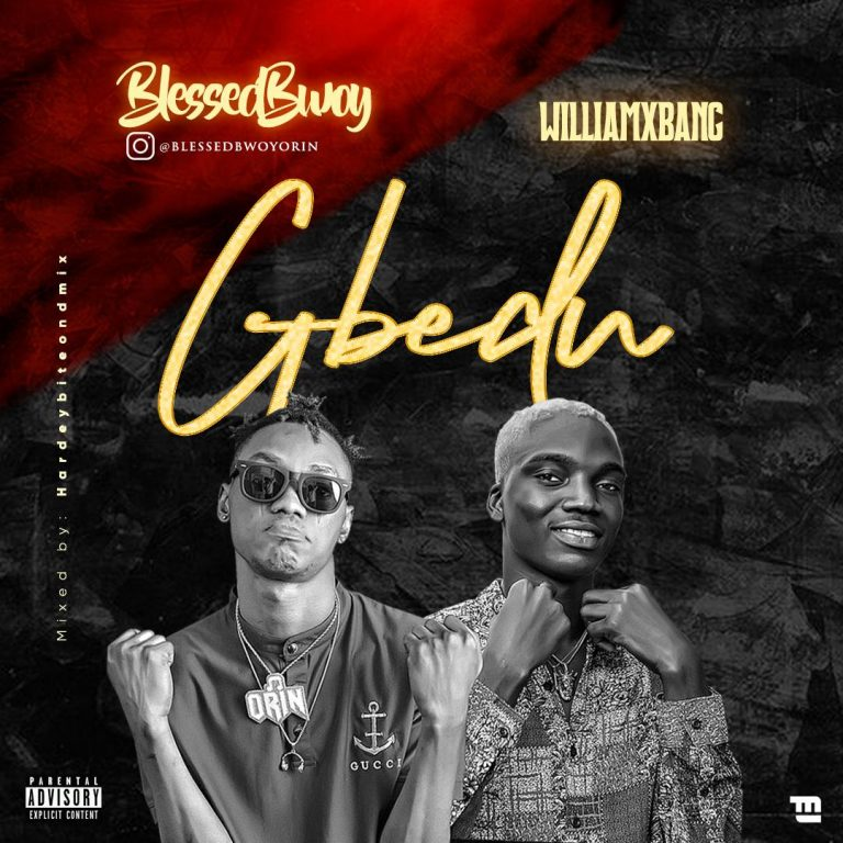 Blessed Bwoy Ft Williamx Bang – Gbedu
