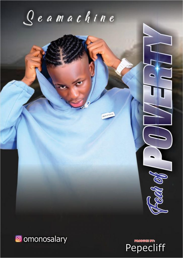 SEAMACHINE – Fear Of Poverty ( Prod Pepecliff ) Mp3 Download