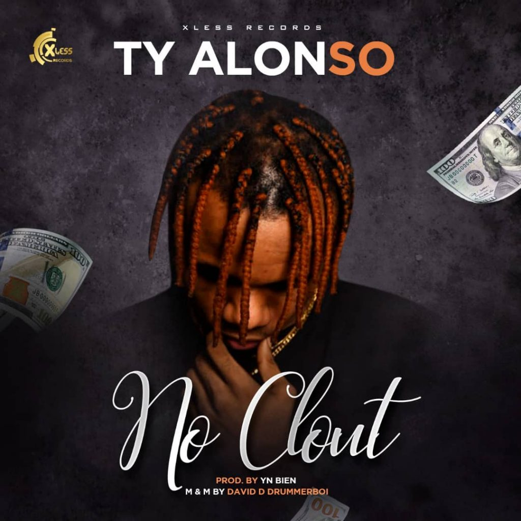 TY Alonso – No Clout ( Mp3 Download )