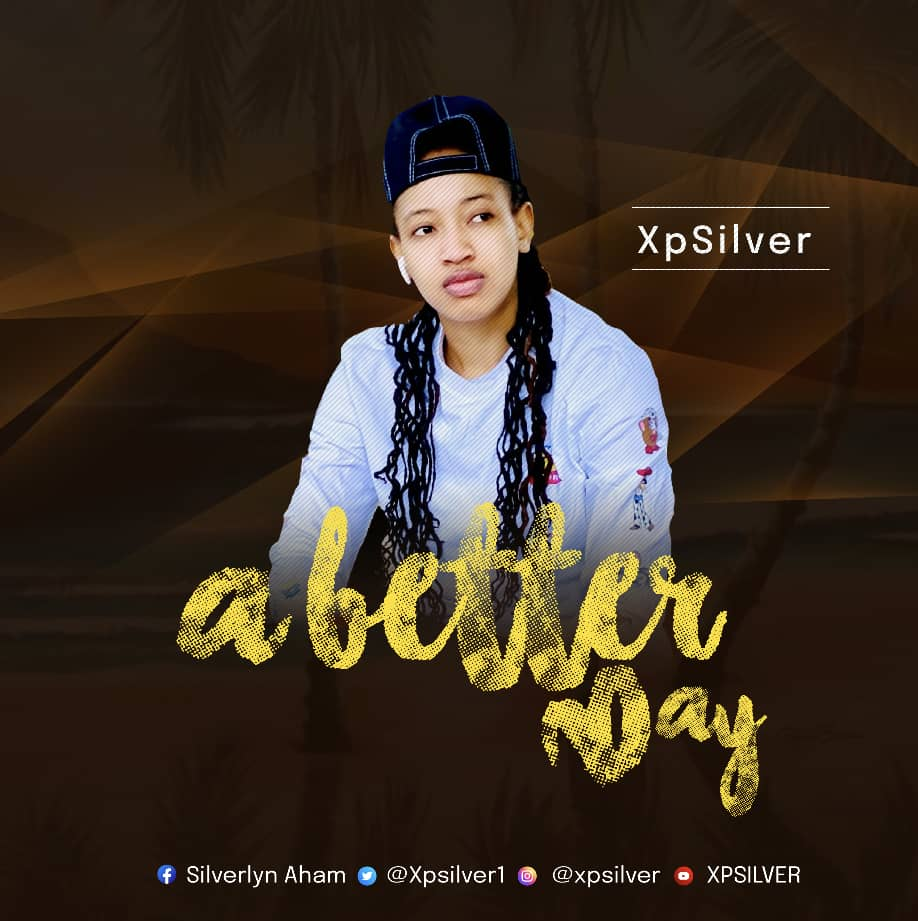 Xpsilver – A Better Day ( Mp3 Download)