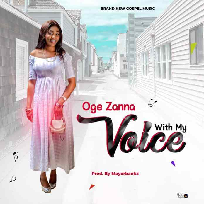 Oge Zanna – With My Voice ( Mp3 Download )
