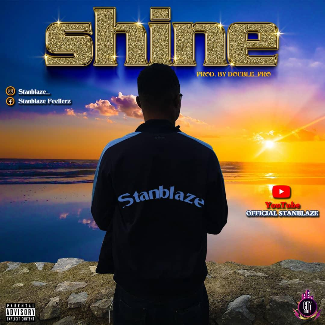 Stanblaze – Shine (Prod. Double Pro) : Download and Stream Stanblaze Mp3 Songs Audio