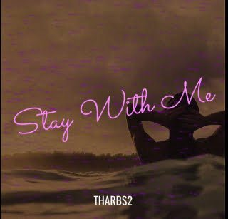 Tharbs2 – Stay With Me Mp3 Fast Download