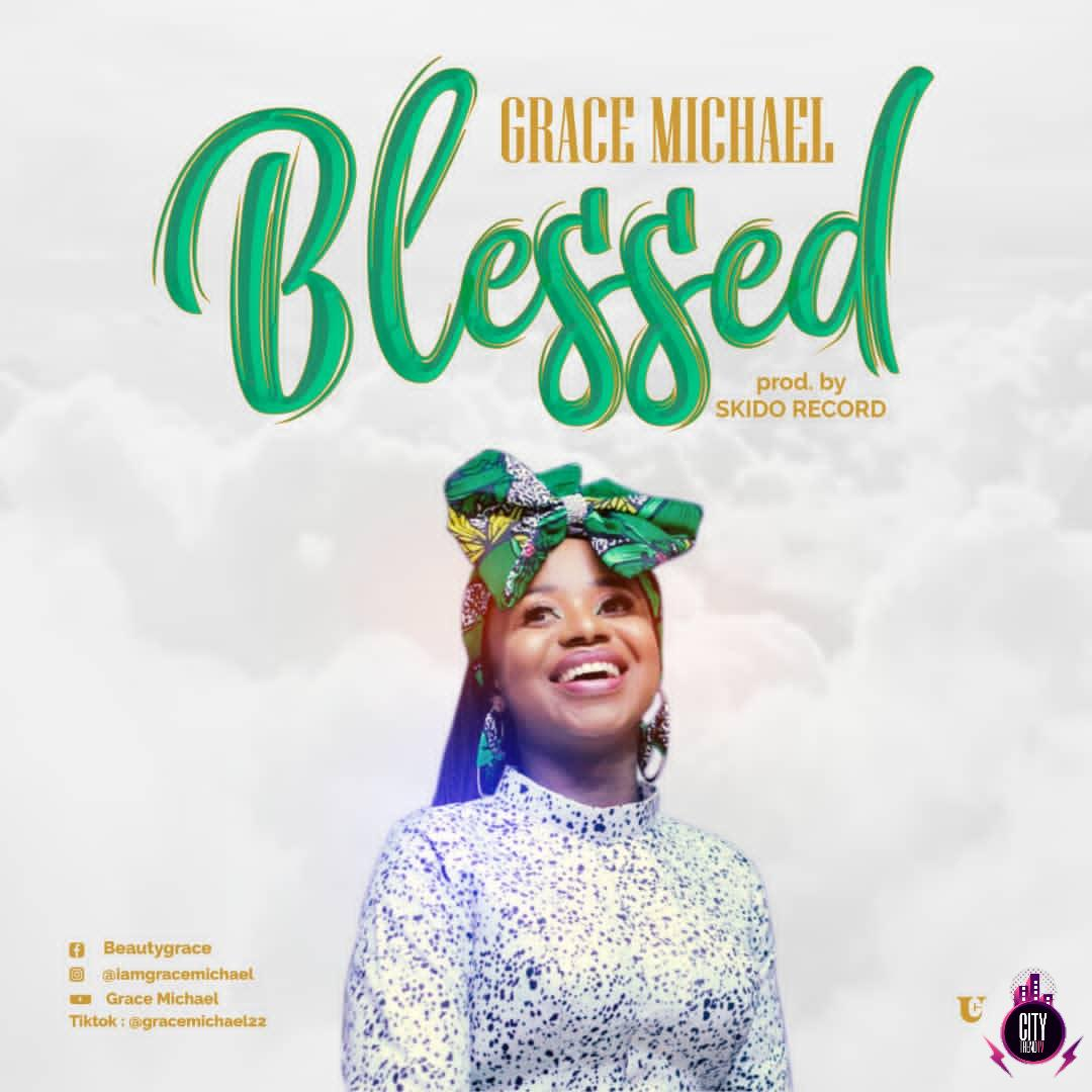 Grace Michael – Blessed (Prod. Skido Record)
