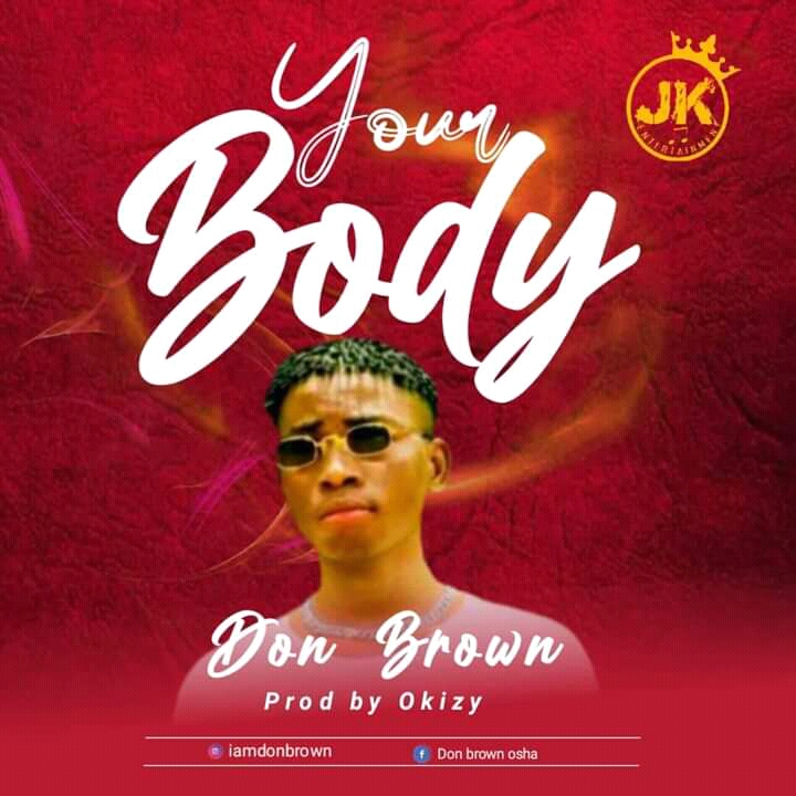 Don Brown – Your Body ( Prod by Okizy )