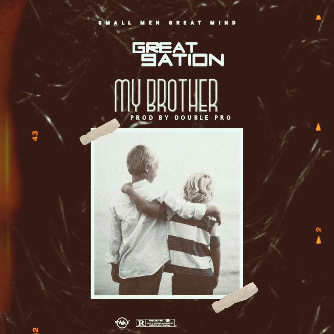 Great 9ation – My Brother ( Prod by Double Pro )