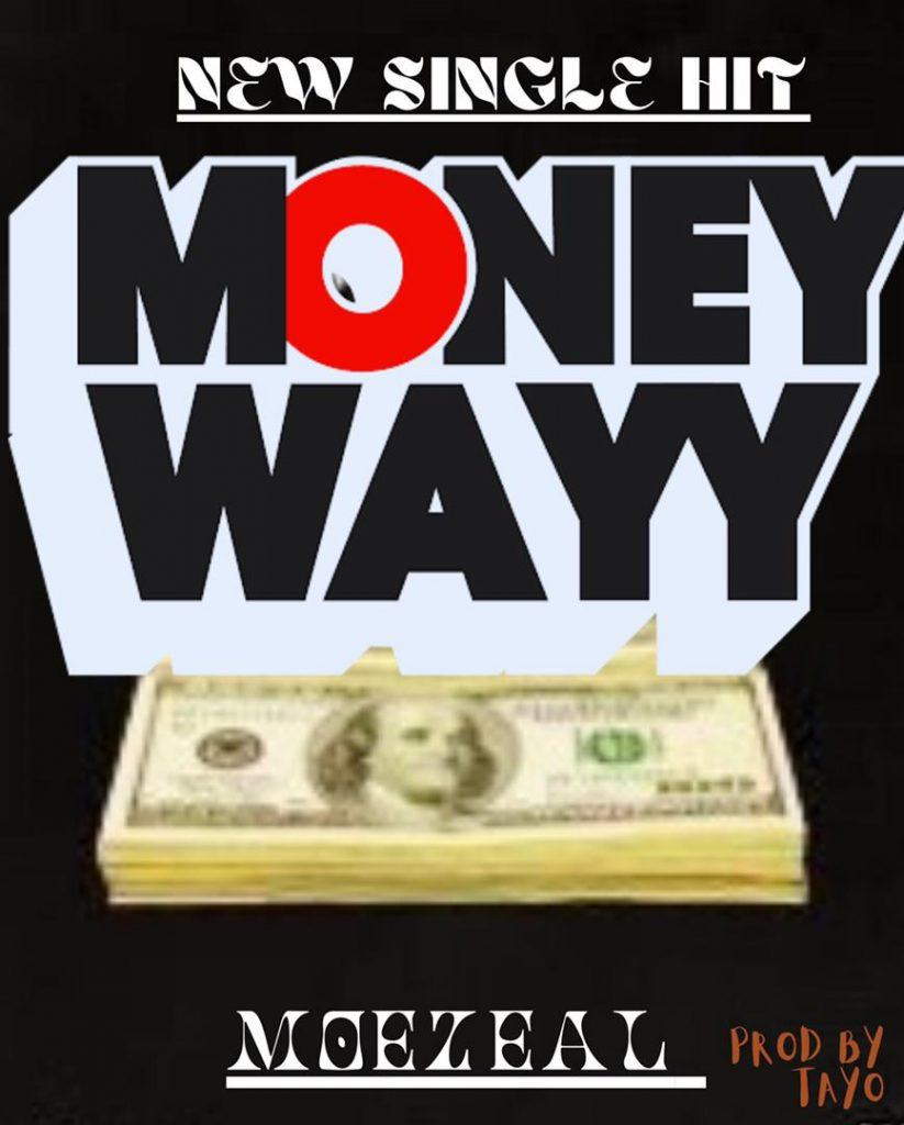 MOEZEAL – Money Way ( Prod By Tayo ) Mp3 Download