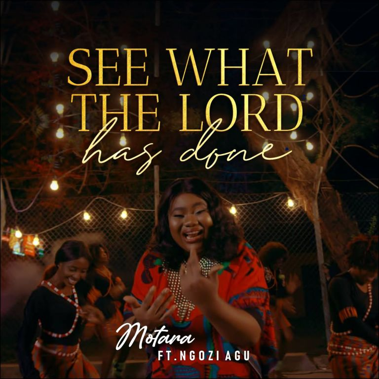 MUSIC + Video: MOTARA – SEE WHAT THE LORD HAS DONE