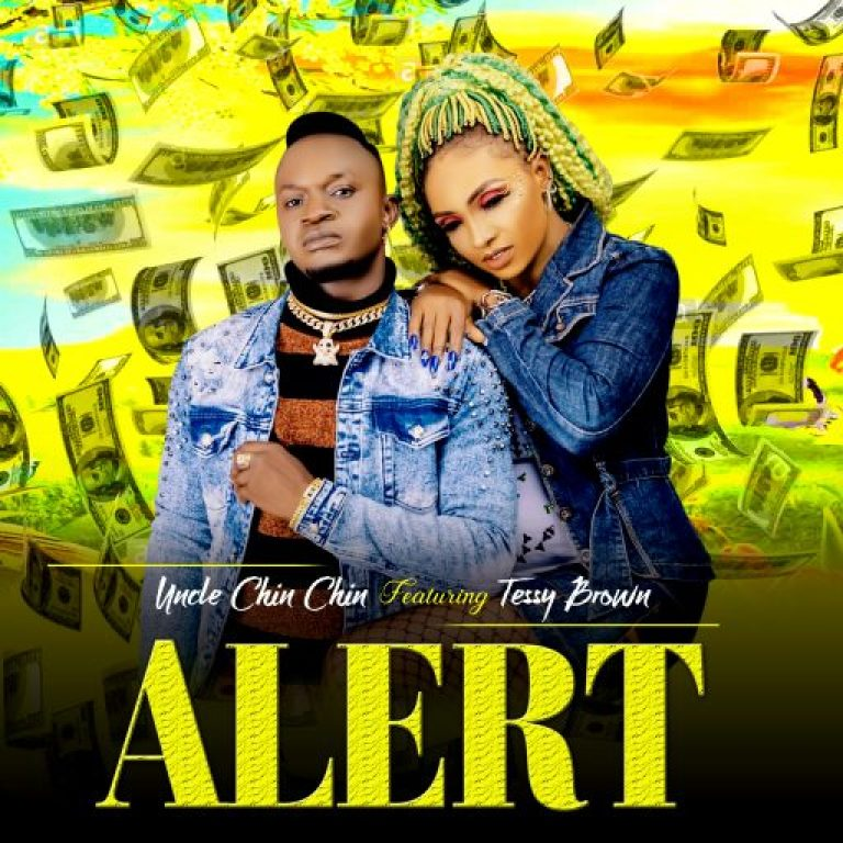 MUSIC : Uncle Chin-Chin ft Tessy Brown – Alert