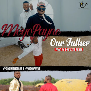 Audio + Video : Moyo Payne – Our Father