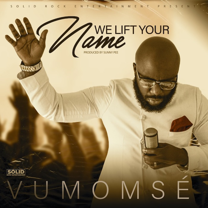 VIDEO: Vumomse – We Lift Your Name